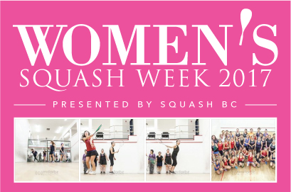 Women's Squash Week 2017 - Presented by Squash BC